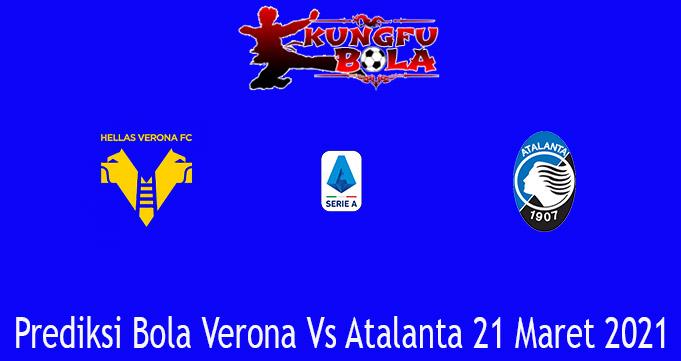 Prediksi Bola Verona Vs Atalanta 21 Maret 2021