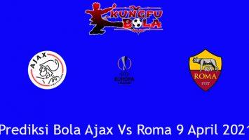Prediksi Bola Ajax Vs Roma 9 April 2021