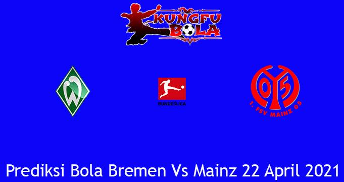 Prediksi Bola Bremen Vs Mainz 22 April 2021