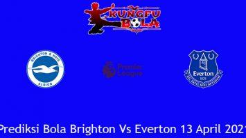 Prediksi Bola Brighton Vs Everton 13 April 2021