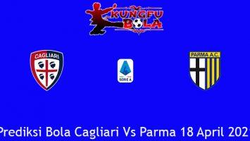 Prediksi Bola Cagliari Vs Parma 18 April 2021