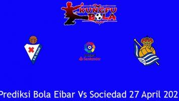 Prediksi Bola Eibar Vs Sociedad 27 April 2021