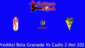 Prediksi Bola Granada Vs Cadiz 2 Mei 2021