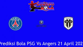 Prediksi Bola PSG Vs Angers 21 April 2021