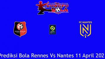 Prediksi Bola Rennes Vs Nantes 11 April 2021