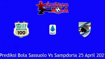 Prediksi Bola Sassuolo Vs Sampdoria 25 April 2021