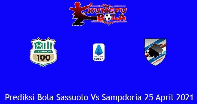 Prediksi Bola Sassuolo Vs Sampdoria 25 April 2021