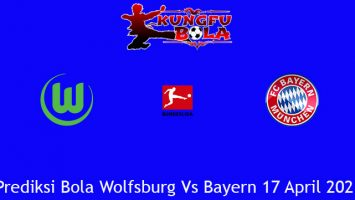 Prediksi Bola Wolfsburg Vs Bayern 17 April 2021