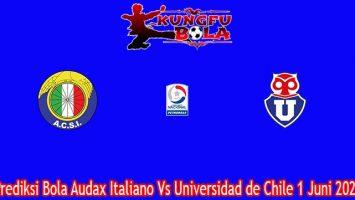 Prediksi Bola Audax Italiano Vs Universidad de Chile 1 Juni 2021