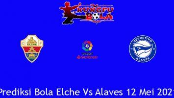 Prediksi Bola Elche Vs Alaves 12 Mei 2021