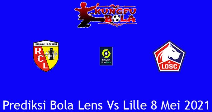 Prediksi Bola Lens Vs Lille 8 Mei 2021