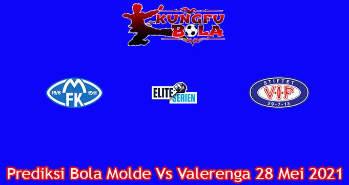 Prediksi Bola Molde Vs Valerenga 28 Mei 2021