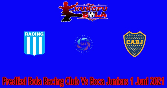 Prediksi Bola Racing Club Vs Boca Juniors 1 Juni 2021