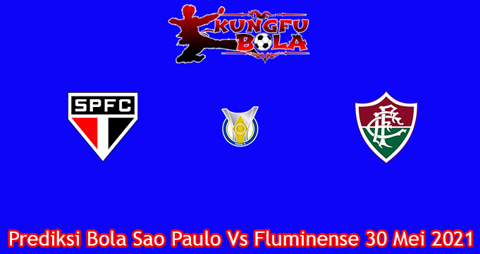 Prediksi Bola Sao Paulo Vs Fluminense 30 Mei 2021