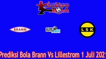 Prediksi Bola Brann Vs Lillestrom 1 Juli 2021