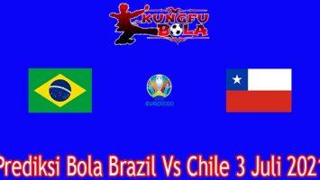 Prediksi Bola Brazil Vs Chile 3 Juli 2021