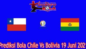 Prediksi Bola Chile Vs Bolivia 19 Juni 2021