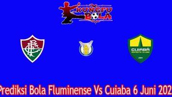 Prediksi Bola Fluminense Vs Cuiaba 6 Juni 2021