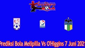 Prediksi Bola Melipilla Vs O'Higgins 7 Juni 2021
