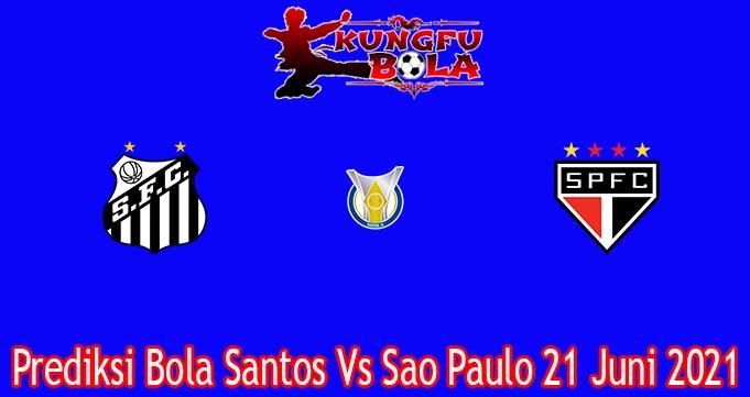 Prediksi Bola Santos Vs Sao Paulo 21 Juni 2021