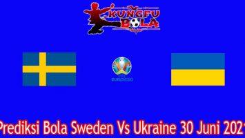 Prediksi Bola Sweden Vs Ukraine 30 Juni 2021