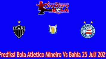 Prediksi Bola Atletico Mineiro Vs Bahia 25 Juli 2021