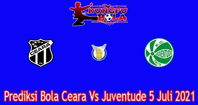Prediksi Bola Ceara Vs Juventude 5 Juli 2021