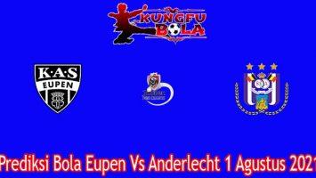 Prediksi Bola Eupen Vs Anderlecht 1 Agustus 2021