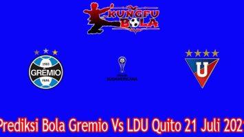 Prediksi Bola Gremio Vs LDU Quito 21 Juli 2021