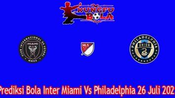 Prediksi Bola Inter Miami Vs Philadelphia 26 Juli 2021