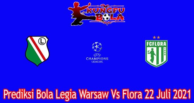 Prediksi Bola Legia Warsaw Vs Flora 22 Juli 2021