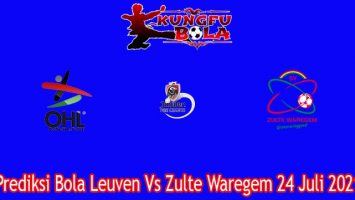 Prediksi Bola Leuven Vs Zulte Waregem 24 Juli 2021