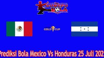 Prediksi Bola Mexico Vs Honduras 25 Juli 2021