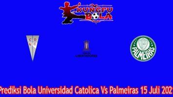 Prediksi Bola Universidad Catolica Vs Palmeiras 15 Juli 2021