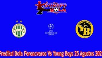 Prediksi Bola Ferencvaros Vs Young Boys 25 Agustus 2021