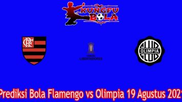 Prediksi Bola Flamengo vs Olimpia 19 Agustus 2021