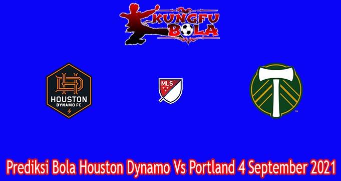 Prediksi Bola Houston Dynamo Vs Portland 4 September 2021