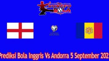 Prediksi Bola Inggris Vs Andorra 5 September 2021