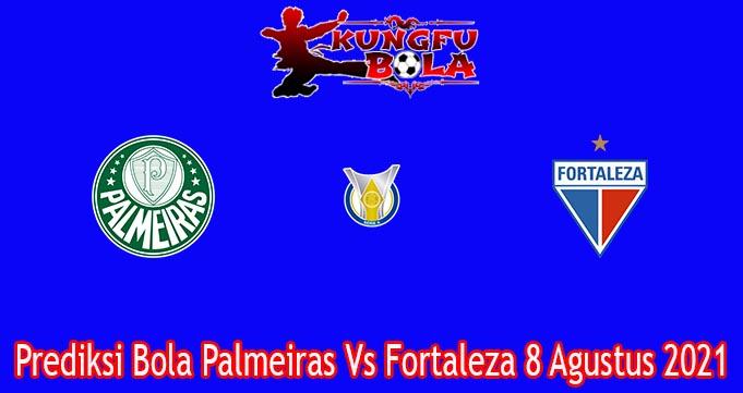Prediksi Bola Palmeiras Vs Fortaleza 8 Agustus 2021