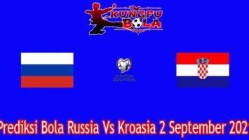 Prediksi Bola Russia Vs Kroasia 2 September 2021