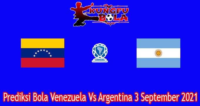 Prediksi Bola Venezuela Vs Argentina 3 September 2021
