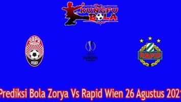 Prediksi Bola Zorya Vs Rapid Wien 26 Agustus 2021