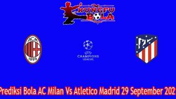 Prediksi Bola AC Milan Vs Atletico Madrid 29 September 2021