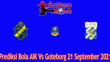Prediksi Bola AIK Vs Goteborg 21 September 2021