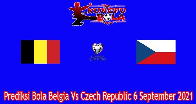 Prediksi Bola Belgia Vs Czech Republic 6 September 2021