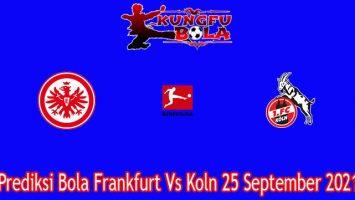 Prediksi Bola Frankfurt Vs Koln 25 September 2021