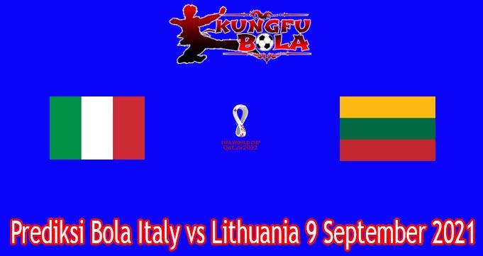 Prediksi Bola Italy vs Lithuania 9 September 2021