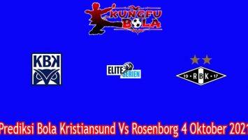 Prediksi Bola Kristiansund Vs Rosenborg 4 Oktober 2021