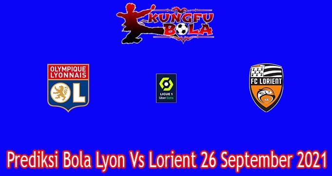 Prediksi Bola Lyon Vs Lorient 26 September 2021