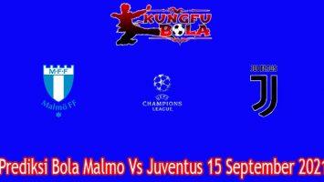 Prediksi Bola Malmo Vs Juventus 15 September 2021
